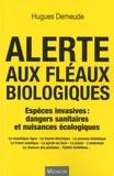 Hugues Demeude - Alerte aux fléaux biologiques - Espèces invasives : dangers sanitaires et nuisances écologiques.