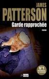 Garde rapprochée / James Patterson | Patterson, James (1947-....)