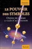 Dominique Coquelle - Le pouvoir des symboles - Ondes de forme et clés d'activation.