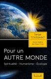 Serge Toussaint - Pour un autre monde - Spiritualité, humanisme, écologie.