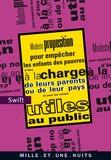 Jonathan Swift - Modeste proposition - Pour empêcher les enfants des pauvres d'être à la charge de leurs parents ou de leur pays et pour les rendre utiles au public.