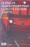 petite écuyère a cafté (La) | Pouy, Jean-Bernard (1946-....). Auteur