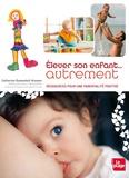 Catherine Dumonteil-Kremer - Elever son enfant autrement - Ressources pour une parentalité positive.