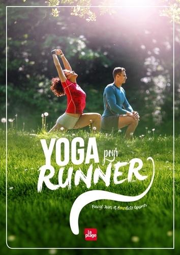 Yoga pour runner / Pascal Jover et Bénédicte Opsomer | Jover, Pascal. Auteur
