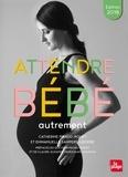 Catherine Piraud-Rouet et Emmanuelle Sampers-Gendre - Attendre bébé autrement.