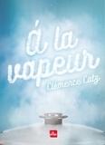 Clémence Catz - A la vapeur.