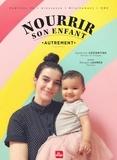 Sandrine Costantino - Nourrir son enfant autrement.