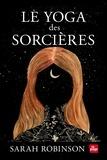 Sarah Robinson - Le yoga des sorcières.