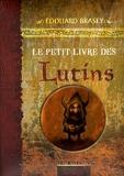 Edouard Brasey - Le petit livre des lutins.