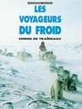 Dominique Cellura - Les voyageurs du froid - Chiens de traîneaux.