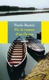 Paolo Rumiz - Pô, le roman d'un fleuve.
