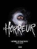 Le cinéma d'horreur : Histoires de films cultes / Michael Mallory   Mallory, Michael. Auteur