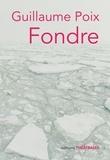 Guillaume Poix - Fondre - Partition pour jeunes gens qui ont froid.