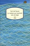 Carl de Souza - La maison qui marchait vers le large.