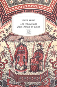 Jules Verne - Les tribulations d'un Chinois en Chine.
