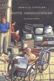 Suite indochinoise : récit de voyage au Vietnam | Coatalem, Jean-Luc (1959-....). Auteur