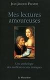 Jean-Jacques Pauvert - Mes lectures amoureuses - Une anthologie des meilleurs textes érotiques.