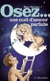 Marc Dannam - Osez une nuit d'amour parfaite.