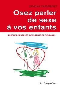 Sandra Franrenet - Osez parler de sexe à vos enfants.