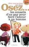 Erik Rémès - Osez les conseils d'un gay pour faire l'amour à un homme - (Pour vous les filles).