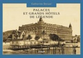 Catherine Donzel - Palaces et Grands Hôtels de légende.
