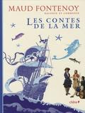 Maud Fontenoy - Les contes de la mer.