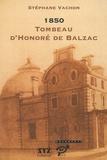 Stéphane Vachon - 1850 Tombeau d'Honoré de Balzac.