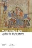 Alban Gautier et Jean-Claude Pouzet - Médiévales N° 68 : Langues d'Angleterre - Au-delà du bilinguisme.
