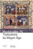 Laurence Moulinier-Brogi - Médiévales N° 75, automne 2018 : Traductions du Moyen Age.