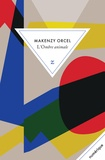 Makenzy Orcel - L'ombre animale.