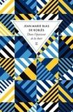 Dans l'épaisseur de la chair / Jean-Marie Blas de Roblès | Blas de Roblès, Jean-Marie (1954-....)