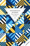 Jean-Marie Blas de Roblès - Dans l'épaisseur de la chair.