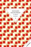 Jean-Marie Blas de Roblès - Le rituel des dunes.