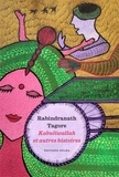 Rabindranath Tagore - Kabuliwallah et autres histoires.