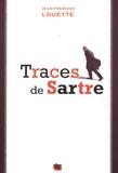 Jean-François Louette - Traces de Sartre.