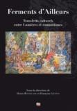 Denis Bonnecase - Ferments d'ailleurs - Transferts culturels entre lumières et romantismes.