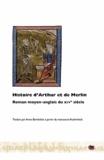 Anne Berthelot - Histoire d'Arthur et de Merlin - Roman moyen-anglais du XIVe siècle.