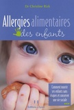 Christine Rizk - Allergies alimentaires des enfants - Comment nourrir ses enfants sans risques et conserver une vie sociale.