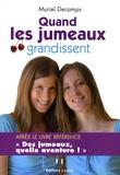 Muriel Decamps - Quand les jumeaux grandissent... - L'aventure continue !.