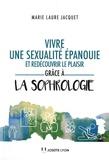 Marie Laure Jacquet - Vivre une sexualité épanouie et redécouvrir le plaisir grâce à la sophrologie.