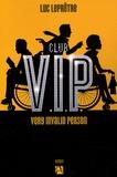 Luc Leprêtre - Club V.I.P - Very Invalid Person.