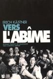 Erich Kästner - Vers l'abîme.