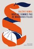 Valérie Nimal - Nous ne sommes pas de mauvaises filles.