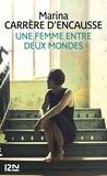 Marina Carrère d'Encausse - Une femme entre deux mondes.