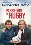 Christophe Schaeffer et Marcel Rufo - Passeurs de rugby.