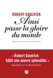 Ainsi passe la gloire du monde / Robert Goolrick | Goolrick, Robert. Auteur