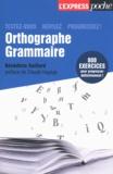 Bénédicte Gaillard - Orthographe grammaire - Testez-vous, révisez, progressez.