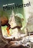 Jack Vance - Miro Hetzel - L'Agence de voyage de Terrier ; Le Tour de Freitzke.