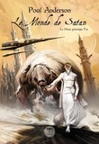 Poul Anderson - La Hanse Galactique Tome 4 : Le monde de satan.