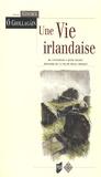 Conchur O Giollagain - Une vie Irlandaise - Du Connemara à Rath Chairn : Histoire de la vie de Micil Chonrai.